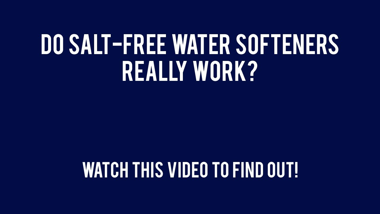 Do Salt Free Water Softeners Really Work Youtube