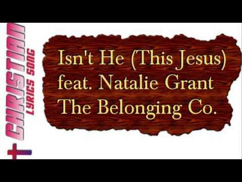 Isn't He (This Jesus) with Lyrics feat. Natalie Grant - The Belonging Co