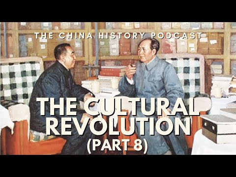 The Cultural Revolution Part 8 - The China History Podcast, presented by Laszlo Montgomery
