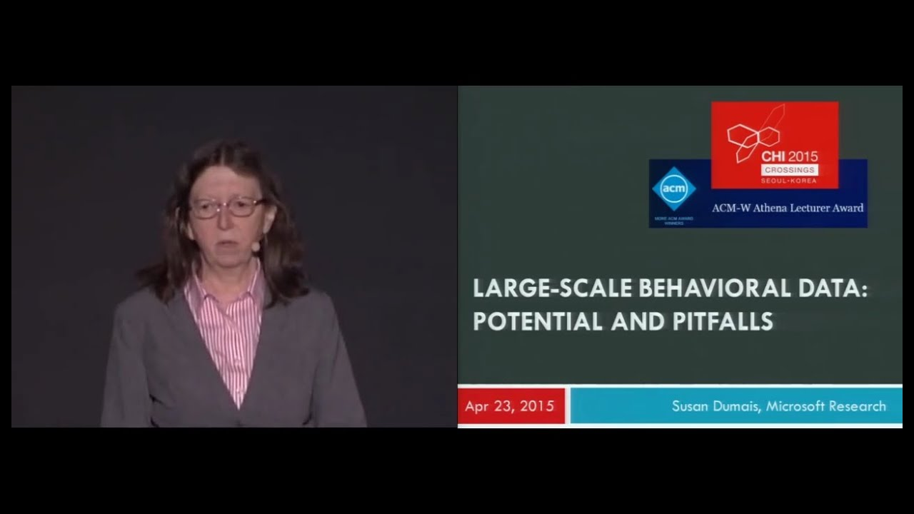 CHI 2015 Plenary: Susan Dumais - Large-Scale Behavioral Data