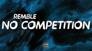 REMBLE - NO COMPETITION (Lyrics)