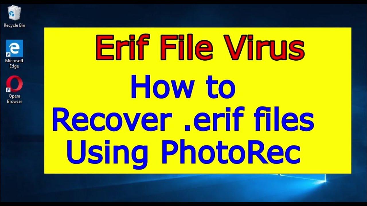 Download Erif File Virus. How to recover .Erif files using PhotoRec.