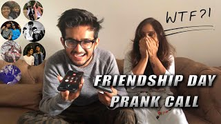 FRIENDSHIP DAY POST. PRANK CALLING ALL MY CLOSE FRIENDS.