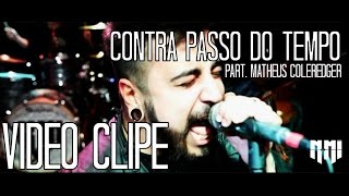 N-MI | Contra Passo do Tempo (Part. Matheus Coleredger) - Vídeo Clipe (HD)