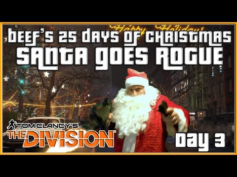 The Division Santa Goes Rogue Beef's 25 Days of Christmas Day 3 | The Division Rogue Gameplay