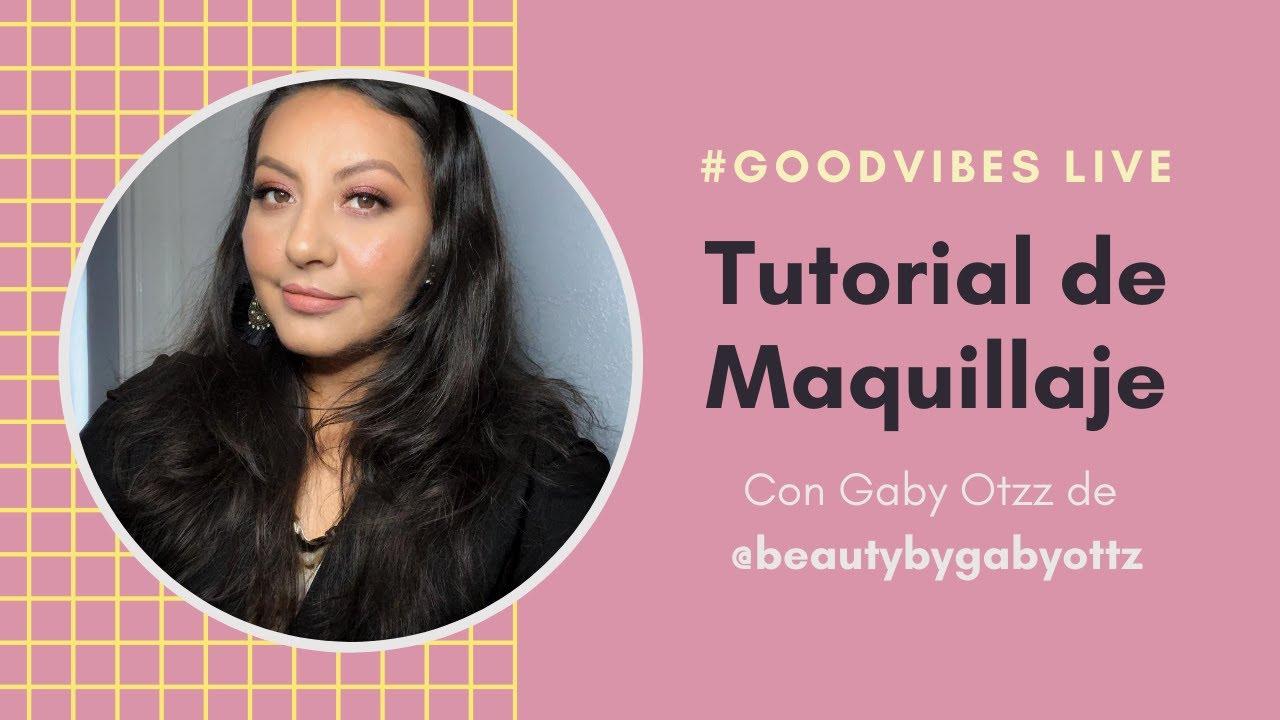 Tutorial de Maquillaje con @beautybygabyottz