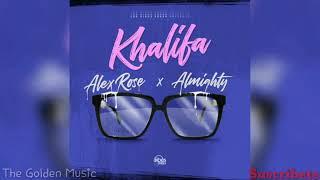 KHALIFA   Alex Rose Ft. Almighty