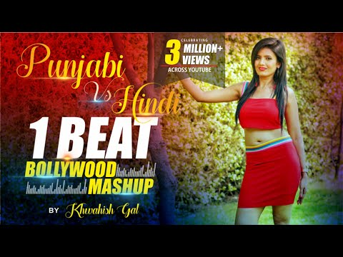 1 Beat Punjabi Vs Hindi Mashup | Khwahish gal