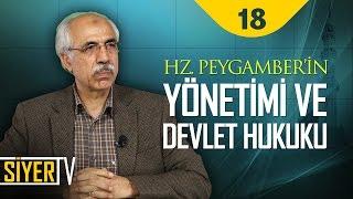 Hz. Peygamber'in Yönetimi ve Devlet Hukuku | Prof. Dr. Ahmet Özel (18. Ders)