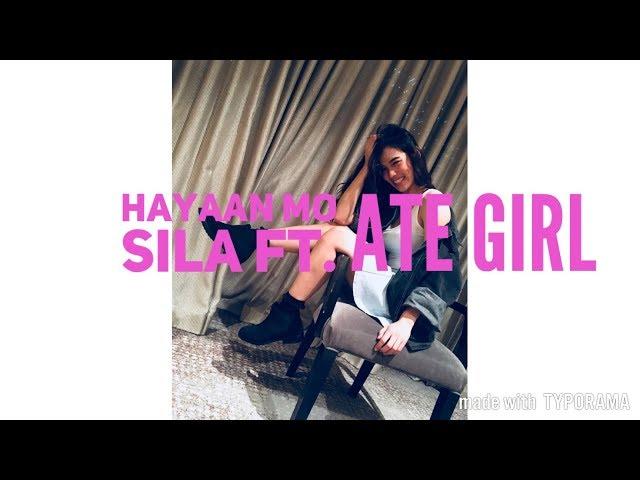 HAYAAN MO SILA FT. ATE GIRL A.K.A JACKQUE GONZAGA