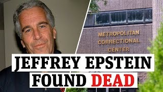 Jeffrey Epstein found dead in jail