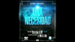 El Batallon ft Shadow Blow - Una Necesidad (original full HD)