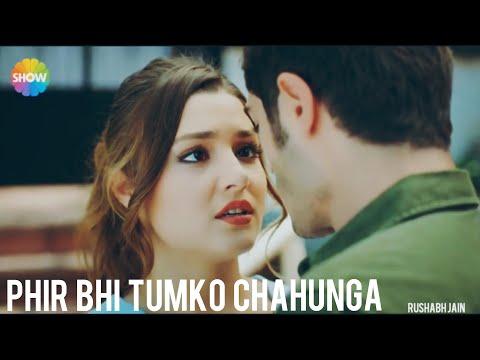 Hayat and Murat | Phir Bhi tumko Chahunga | Rushabh Jain | New heart touching video song 2017