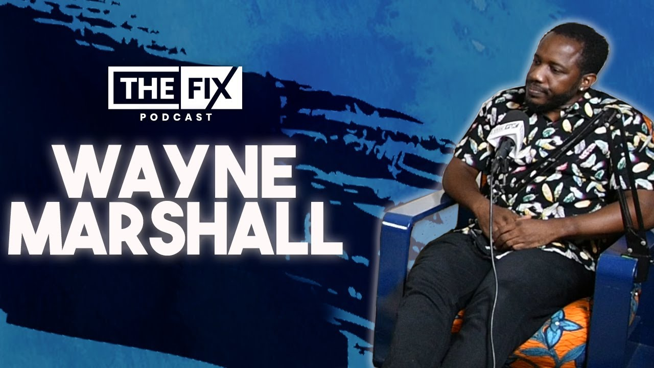 Wayne Marshall Reveals The Incident That Stalled His Music Career || The Fix Podcast