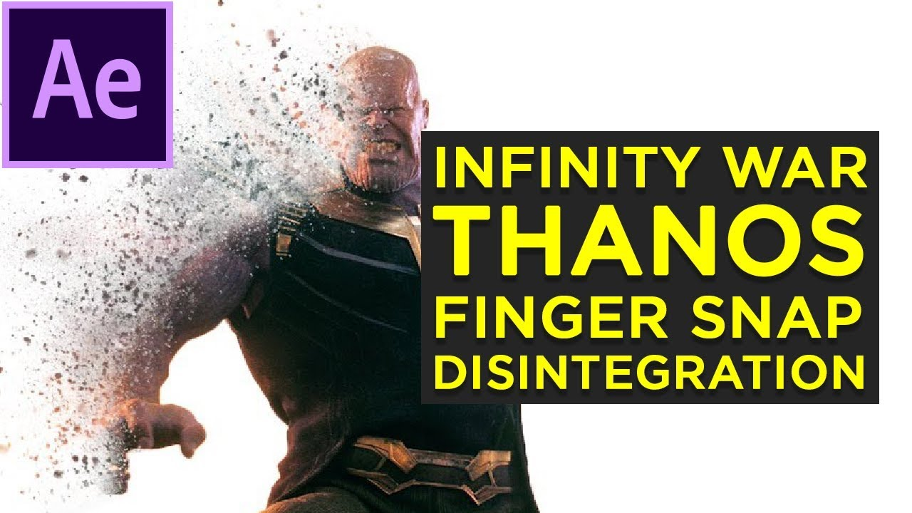 INFINITY WAR THANOS DISINTEGRATION Tutorial - (After Effects
