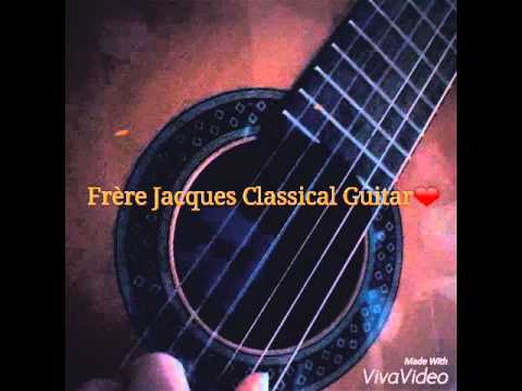 fr re jacques classical guitar youtube. Black Bedroom Furniture Sets. Home Design Ideas