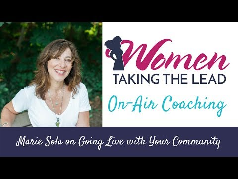 On-Air Coaching: Marie Sola on Going Live with Your Community