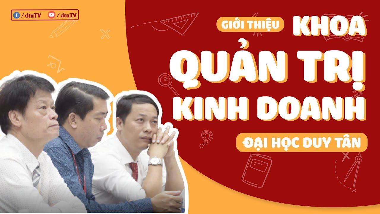 [dtuTV] Clip Giới thiệu Khoa QUẢN TRỊ KINH DOANH trường ĐẠI HỌC DUY TÂN