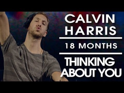 Calvin Harris - Thinking About You (ft. Ayah Marar) 18 ...