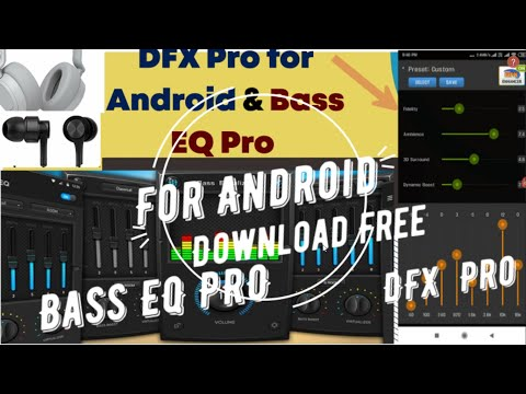 DFX Pro Audio Enhancer For Android And Bass EQ Pro(Audio Enhancer) For Android. 3d Sound, Acoustic.