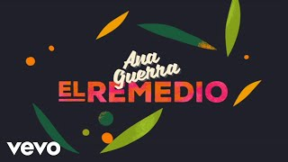 Ana Guerra - El Remedio (Lyric Video)