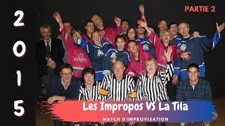 """Match d'impro """"Les Impropos VS La Tila"""" - Partie 2"""