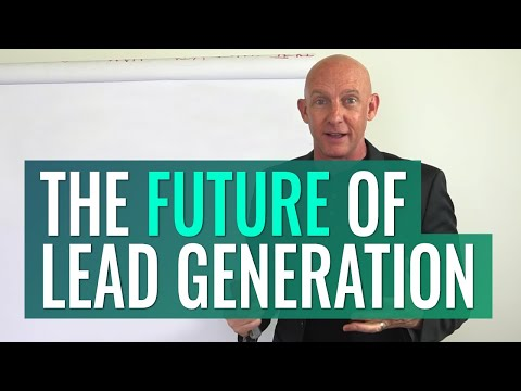 THE FUTURE OF LEAD GENERATION - KEVIN WARD