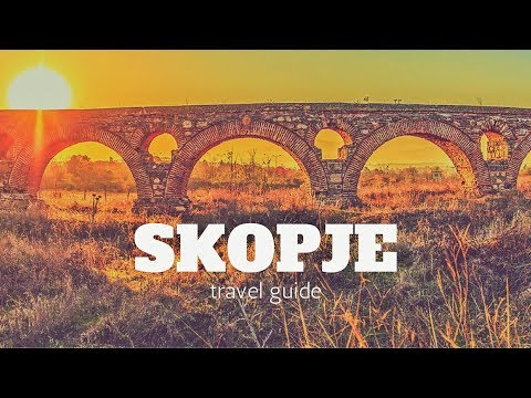 SKOPJE Travel Guide, 5 best place in macedonia ( skopje ) !!