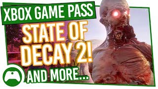 Xbox Game Pass: State Of Decay 2 And Loads More!