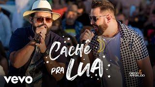 Diego & Arnaldo - Cachê Pra Lua (Ao Vivo)