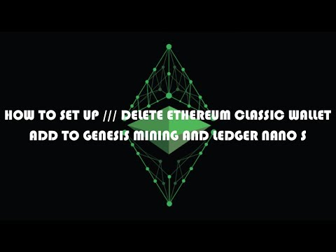 HOW TO SET UP / DELETE ETHEREUM CLASSIC WALLET ADD TO GENESIS MINING AND LEDGER NANO S