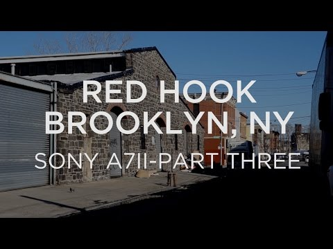 Sony a7ii Review and Red Hook, Brooklyn Tour - Part 3