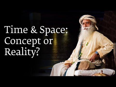 Time & Space: Concept or Reality? | Sadhguru