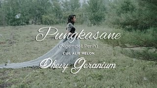 PUNGKASANE OFFICIAL VIDEO Dhevy Geranium