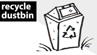 How to draw a recycle dustbin?  drawing, sketch, art lessons, quick draw lessons for kids