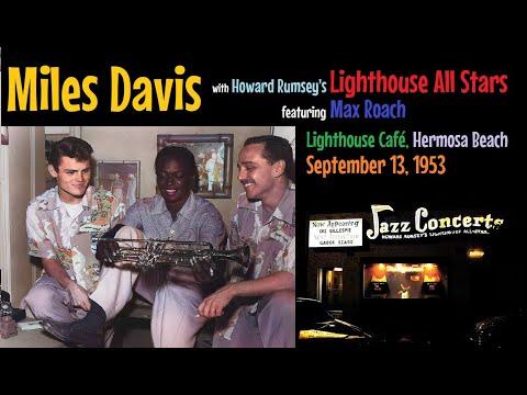 Miles Davis with the Lighthouse All Stars September 13, 1953 Lighthouse Café, Hermosa Beach