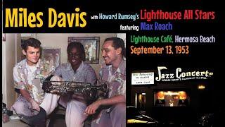 Miles Davis with the Lighthouse All Stars- September 13, 1953 Lighthouse Café, Hermosa Beach