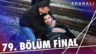 Adanalı 79.Bölüm  Final