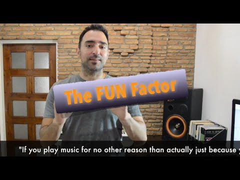 Effective Guitar Practice - The Fun Factor