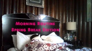 Morning Routine  Spring Break Edition Thumbnail