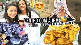 CENTRO COM A IRMÃ, PRESENTE DA MÃE, ORGANIZANDO A CASA, NOITE DO PASTEL ♥ - Bruna Paula