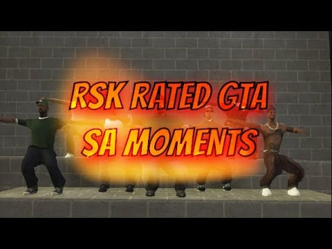 RsK rated gta sa moments