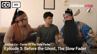 Justice Liu - Episode 3: Before The Ghost, The Slow Fader // Viddsee Originals