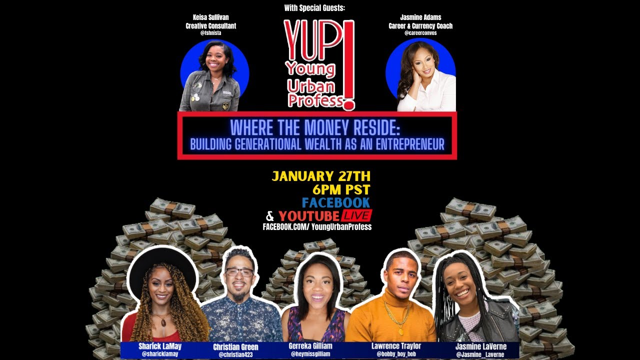 YUP! Live Where The Money Reside: Building Generational Wealth as an Entrepreneur
