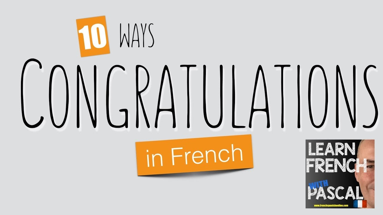 10 Ways Congratulating In French You