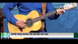 VTC14_Huyền thoại guitar thế giới đến Việt Nam