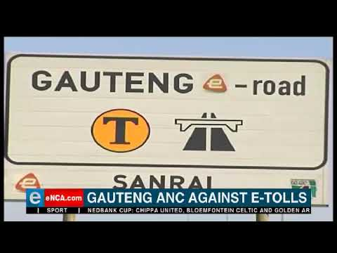 Gauteng ANC against e-tolls