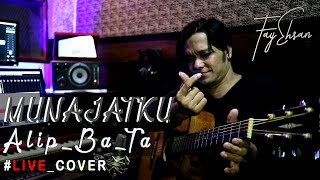 Alip Ba Ta - Munajatku (Live Cover) by Fay Ehsan