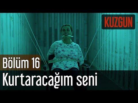 Kuzgun 16. Bölüm (Sezon Finali) - Kurtaracağım Seni