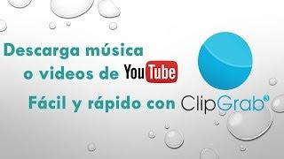 Como decargar musica o videos de Youtube con ClipGrab